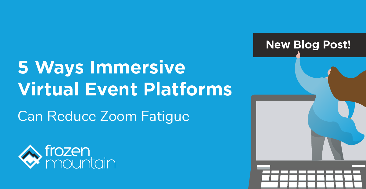 5 ways immersive virtual event platforms can reduce Zoom fatigue